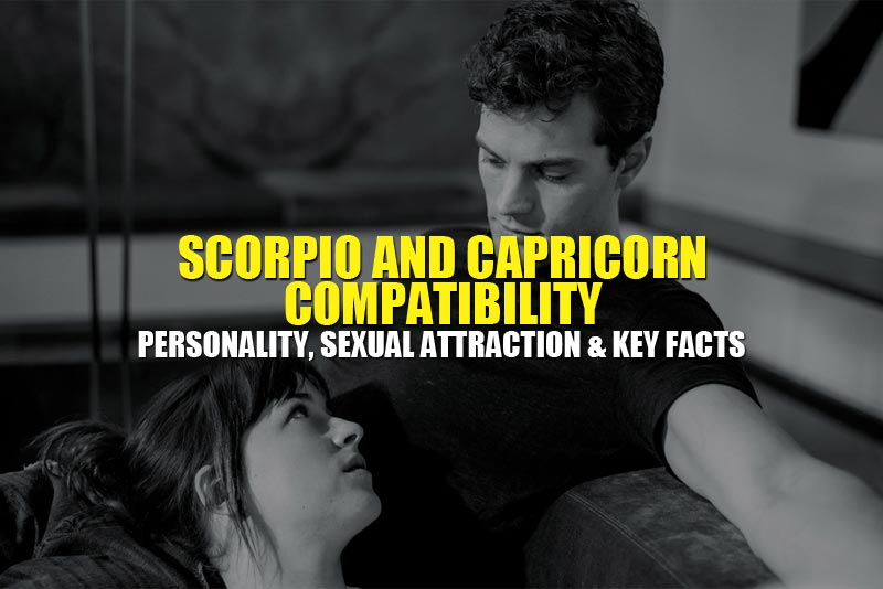Scorpio and Capricorn Compatibility: Personality, Sexual Attraction
